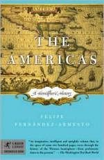 The Americas: A Hemispheric History - Felipe Fernández-Armesto