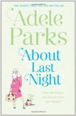 About Last Night - Adele Parks