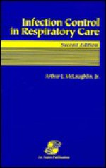 Infection Control in Respiratory Care, Second Edition - Arthur J. McLaughlin Jr., Roberto Palermo