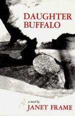 Daughter Buffalo - Janet Frame