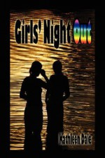 Girls' Night Out - Kathleen Dale
