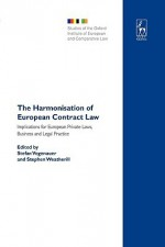 The Harmonisation Of European Contract Law: Implications For European Private Laws, Business And Legal Practice - Stefan Vogenauer