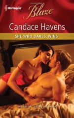 She Who Dares, Wins (Harlequin Blaze) - Candace Havens