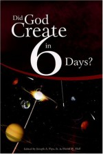 Did God Create In Six Days? - David D. Hall