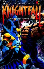 Knightfall: Part Two - Who Rules the Night [BATMAN KNIGHTFALL] - Doug Moench, Chuck Dixon, Alan Grant, Graham Nolan, Jim Aparo, Bret Blevins, Mike Manley, Klaus Janson