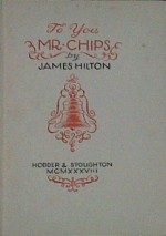 To You, Mr Chips - James Hilton