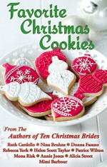 Favorite Christmas Cookies - Ruth Cardello, Nina Bruhns, Donna Fasano, Rebecca York, Helen Scott Taylor, Patrice Wilton, Mona Risk, Annie Jones, Alicia Street, Mimi Barbour