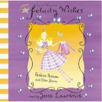 Fashion Passion and Other Stories (Felicity Wishes) - Emma Thomson, Josie Lawrence