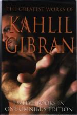 The Greatest Works Of Kahlil Gibran - Kahlil Gibran