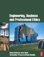 Engineering, Business & Professional Ethics - Simon Robinson, Christopher Preece