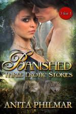 Banished - Three Erotic Stories - Anita Philmar