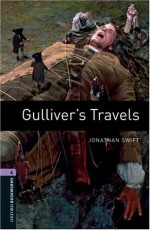 Oxford Bookworms Library: Gulliver's Travels: Level 4: 1400-Word Vocabulary - Jonathan Swift