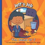 Jeff's Job: The Sound of J - Cecilia Minden, Bob Ostrom