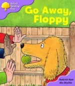 Go Away, Floppy - Roderick Hunt, Alex Brychta