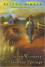 The Seven Wonders of Sassafras Springs - Betty G. Birney, Matt Phelan