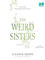 The Weird Sisters - Eleanor Brown, Kirsten Potter