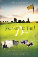 Journey to the Dance - Laura Gilbert
