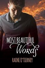 Most Beautiful Words - Raine O'Tierney