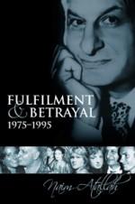 Fulfilment and Betrayal, 1975-1995 - Naim Attallah