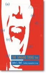 Singing Thing Too: Enabling Congregations To Sing - John L. Bell