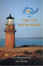 Cape Cod and the Islands: A Naturalist's Hiking Guide - Glenda Bendure