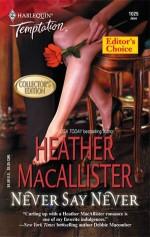 Never Say Never (Harlequin Temptation #1025) - Heather MacAllister