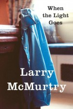 When the Light Goes - Larry McMurtry