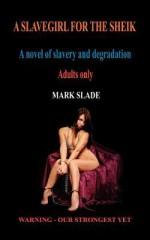 A Slavegirl for the Sheik - Mark Slade