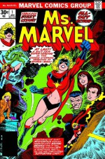 Essential Ms. Marvel, Vol. 1 - Gerry Conway, Chris Claremont, Archie Goodwin, Jim Shooter, John Buscema, Keith Pollard, Jim Mooney, Sal Buscema