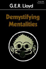 Demystifying Mentalities - Geoffrey E.R. Lloyd