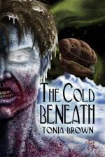 The Cold Beneath - Tonia Brown