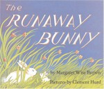 The Runaway Bunny - Margaret Wise Brown, Clement Hurd