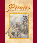 Step Inside: Pirates: A Magic 3-Dimensional World of Pirates - Sterling Publishing Company, Inc., Richard Jewitt, Sterling Publishing Company, Inc., Fernleigh Books, Brierley Books, Francis Phillips