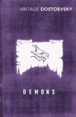 Demons: A Novel in Three Parts - Fyodor Dostoyevsky, Richard Pevear, Larissa Volokhonsky