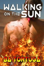 Walking on the Sun - B.A. Tortuga