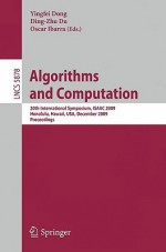 Algorithms and Computation: 20th International Symposium, Isaac 2009, Honolulu, Hawaii, USA, December 16-18, 2009. Proceedings - Ying Fei Dong, Ding-Zhu Du, Oscar H. Ibarra