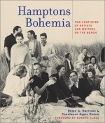 Hamptons Bohemia: Two Centuries of Artists and Writers on the Beach - Helen A. Harrison, Constance Ayers Denne, Edward Albee