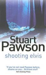 Shooting Elvis - Stuart Pawson