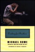 Looking for Brothers - Michael Rowe