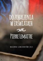 Do zobaczenia w zaświatach - Joanna Polachowska, Pierre Lemaitre, Oskar Hedemann
