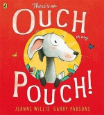 There is an Ouch in My Pouch! - Jeanne Willis