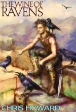 The Wine of Ravens - Chris Howard