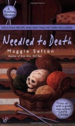 Needled to Death - Maggie Sefton