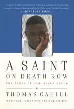 A Saint on Death Row: The Story of Dominique Green - Thomas Cahill