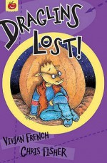 Draglins Lost! - Vivian French, Chris Fisher