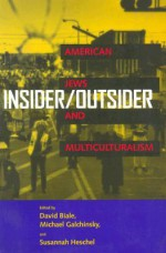 Insider/Outsider: American Jews and Multiculturalism - David Biale