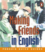Penguin Quick Guides: Making Friends in English (Penguin Quick Guides) - Ingrid Freebairn