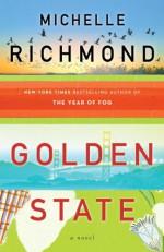 Golden State: A Novel - Michelle Richmond