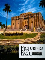 Picturing the Past: Imaging and Imagining the Ancient Middle East - Jack Green, John A. Larson, Emily Teeter
