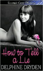 How to Tell a Lie - Delphine Dryden